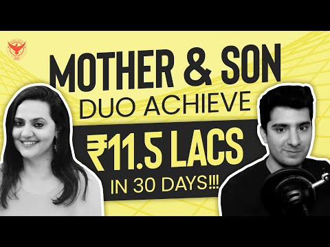 Mother & Son Duo Achieve 11.5 Lacs In 30 Days!!!