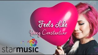 YENG CONSTANTINO - Feels Like (Official Lyric Video)
