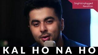 Bollywood Nostalgia   Kal Ho Naa Ho   Singh's Unplugged Rendition   ft. Gurashish Singh   Cover