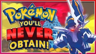 Top 5 Pokémon You'll NEVER Obtain!