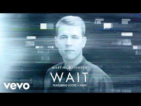 Martin Jensen - Wait (Lyric Video) ft. Loote