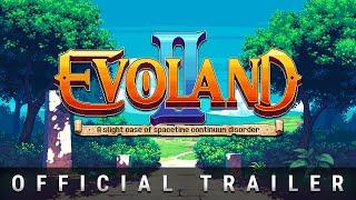 Evoland 2 Official Trailer