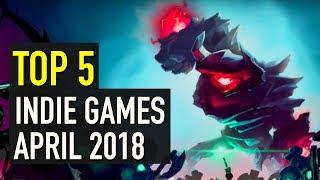 Top 5 Best Looking Indie Games to Watch - April 2018