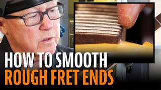 Watch the Trade Secrets Video, How to make sharp fret ends smooth and comfortable