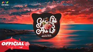 GÁC LẠI ÂU LO - Da LAB ft. Miu Lê ( Quanvrox Remix )   Nhạc Trẻ EDM TikTok Gây Nghiện Hay Nhất 2020