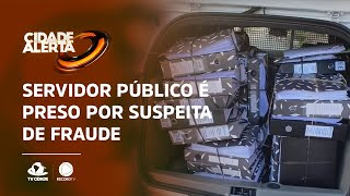Servidor público é preso por suspeita de fraude
