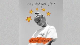 Carlie Hanson - Why Did You Lie? (Audio)