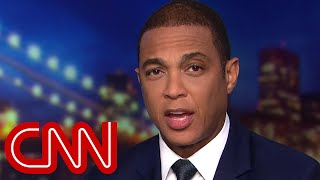 Don Lemon: It's a hot White House all right