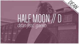 HALF MOON / D - DEAN feat. Gaeko ; Hangul/Romanized/English Lyrics
