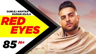 Video Red Eyes - Karan Aujla - Gurlej Akhtar