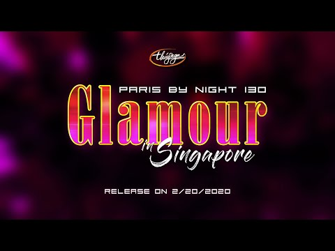 Paris By Night 130 in Singapore | Glamour | Official Trailer