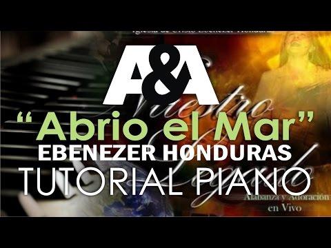 Abrio el Mar EBENEZER HONDURAS Tutorial Piano (NUESTRO LEGADO 2004)