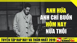 Nhớ Một Người - Cấm - Đừng Thức Khuya Nữa - Hôm Nay Anh Buồn Nữa Rồi | Rap Hay Nghe Và Thấm 2019