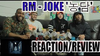 RM (Rap Monster) '농담'JOKE MV REACTION/REVIEW