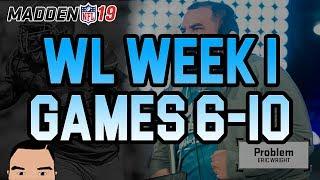 MADDEN 19: WEEKEND LEAGUE WEEK 1 - GAMES 6-10!!!