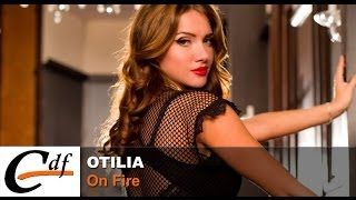 OTILIA - On Fire (official music video)