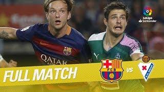 Full Match FC Barcelona vs SD Eibar LaLiga 2015/2016