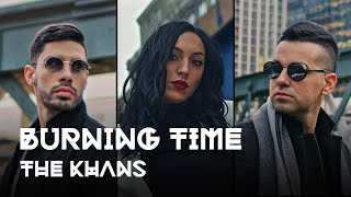 The KHANS - Burning Time (Official Video)