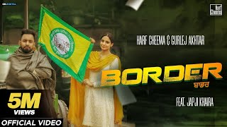 Border – Harf Cheema – Gurlez Akhtar Ft Japji Khaira Video HD