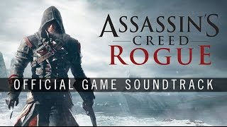 Assassin's Creed Rogue OST - Imminent Danger (Track 18)