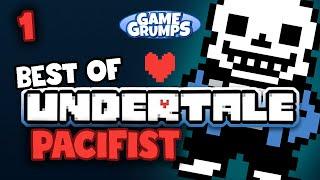 Best of UNDERTALE Part 1 - Game Grumps Compilations