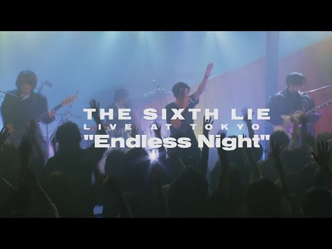 【LIVE VIDEO】THE SIXTH LIE - Endless Night