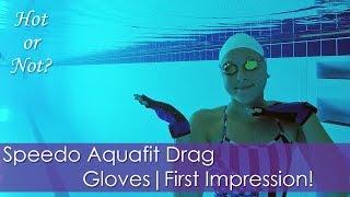 SpeedoAqua Fit DRAG Gloves First Impression!