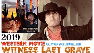 WESTERN MOVIE WITNESS LAST GRAVE 2019 FULL