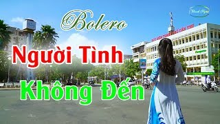 Liên Khúc Bolero Người Tình Không Đến - Tuyệt Phẩm Nhạc Sống Càng Nghe Càng Mê - MC Thanh Ngân