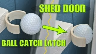 Cheap and easy ball catch latches!