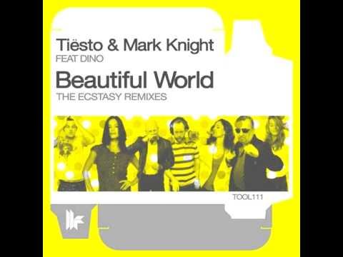 Tiesto & Mark Knight feat. Dino - Beautiful World (Michael Woods Remix)
