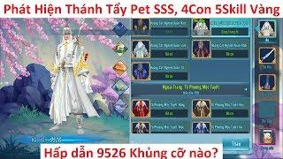 VLTK Mobile   Acc 9526 điểm hấp dẫn khủng cỡ nào - Phát hiện thánh tẩy pet SSS full skill vàng
