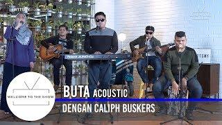 #WTTSMY   Caliph Buskers - Buta (Acoustic)