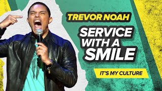 """""""Service With A Smile"""" - Trevor Noah - (It's My Culture) RE-RELEASE"""