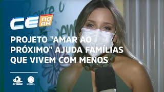 """Projeto """"AMAR AO PRÓXIMO"""" ajuda famílias que vivem com menos de R$ 100 reais"""