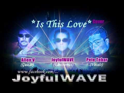 JoyfulWAVE - Is This Love (Cover) ft Pete Tebar - Allen V