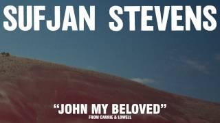"""Sufjan Stevens, """"John My Beloved"""" (Official Audio)"""