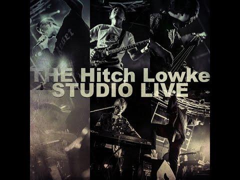 "THE Hitch Lowke ""ヒッチロークの日""STUDIO LIVE"