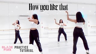 [PRACTICE] BLACKPINK - 'How You Like That' - Dance Tutorial - SLOWED + MIRRORED