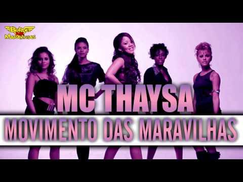 Baixar MC THAYSA - MOVIMENTO DAS MARAVILHAS ♫ LANÇAMENTO 2013 - DJ DIOGO DE NT QUADRADINHO BORBOLETA]