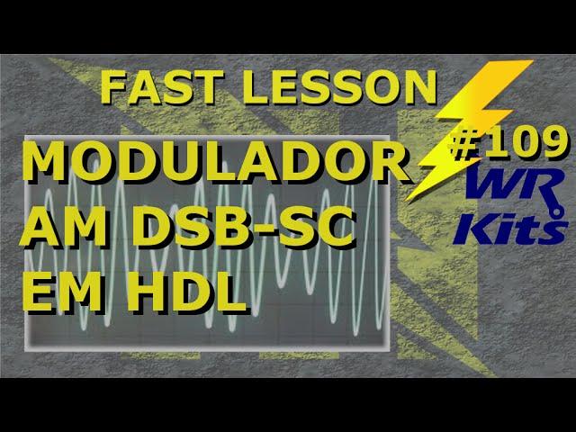 MODULADOR AM DSB-SC EM HDL | Fast Lesson #109