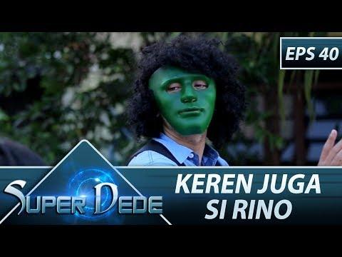 Rino Cobain Pakai Topeng Superhero - Super Dede Eps 40 Part 1