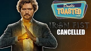 NETFLIX CANCELS MARVEL'S IRON FIST - Double Toasted Reviews