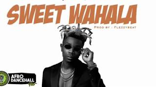 EMEKUS  - SWEET WAHALA (2018) @AfroDanceHallFest