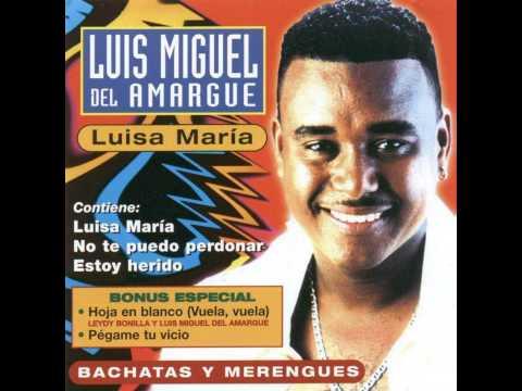 Luis Miguel Del Amargue - Me muero por Ella