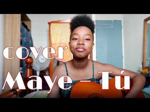 Maye – Tú || Cover by Audrey Gwada