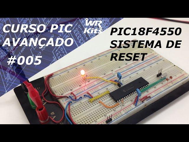 SISTEMA DE RESET DO PIC18F4550 | Curso de PIC Avançado #005