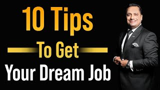 How To Get Your Dream Job | 10 Tips | Dr Vivek Bindra