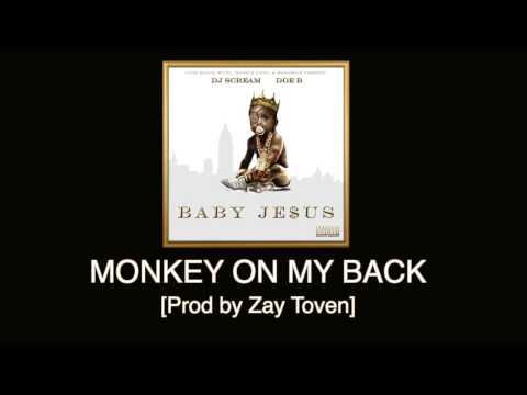 Doe B - Monkey on my Back [Prod by Zaytoven] Baby Je$us