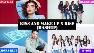 Kiss and Make Up X Rise (Mashup) - Dua Lipa, Jonas Blue, BLACKPINK and IZ*ONE